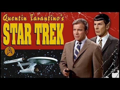 The Nerdist Presents Quentin Tarantino's Star Trek