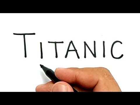 Turning the Word TITANIC Into An Amazing Piece Of Art